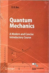 Quantum Mechanics By Daniel R. Bes