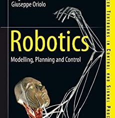 Robotics: Modelling, Planning and Control By Bruno Siciliano