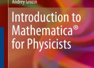 Introduction to Mathematica for Physicists By Andrey Grozin
