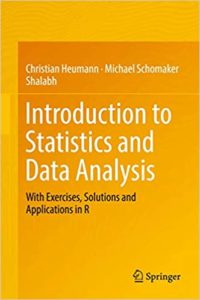 Introduction to Statistics and Data Analysis By Christian Heumann