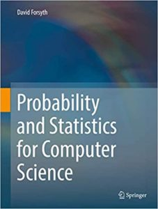 Probability and Statistics for Computer Science By David Forsyth