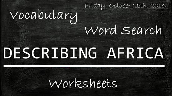 Describing Africa Vocabulary Quiz Crossword Puzzle Word Search