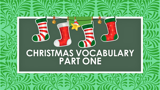 Christmas Vocabulary (Part One): Learn English With Africa, December 2016-English worksheets