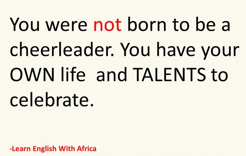 About being talented-Celebrate Yourself, Learn English With Africa, September 2017