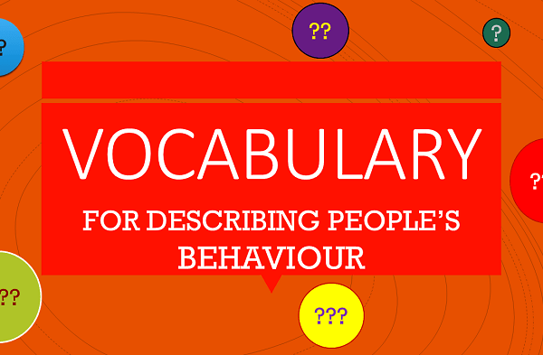 English Worksheets-Vocabulary for Describing People's Behaviour, Level-A1-B2, Learn English With Africa, September 2017