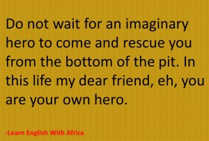Heroism-You are Your Own Hero, Learn English With Africa, September 2017
