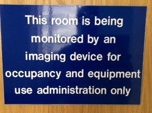 This room is being monitored by an imaging device for occupancy and equipment use administration only