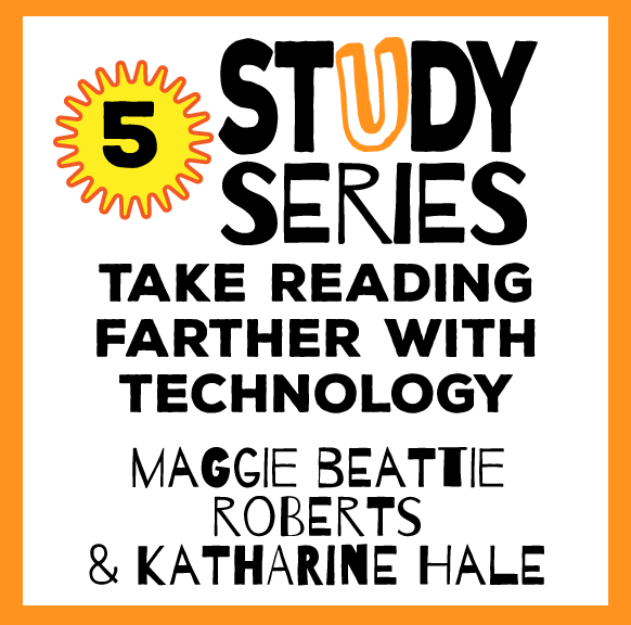 Study Series Session: Flipped, Search, and Shared – Taking Reading Farther with Technology