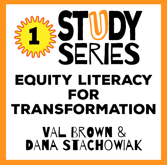 Study Series Session 1: Equity Literacy for Transformation
