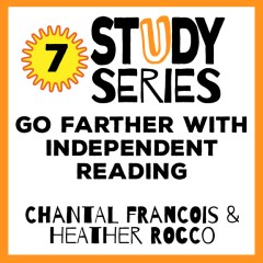 Study Series Session 7: Go Farther with Independent Reading