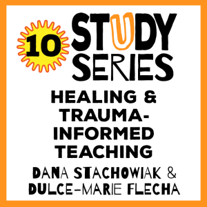 Session 10 – Healing-Centered Engagement for Trauma-Informed Teaching