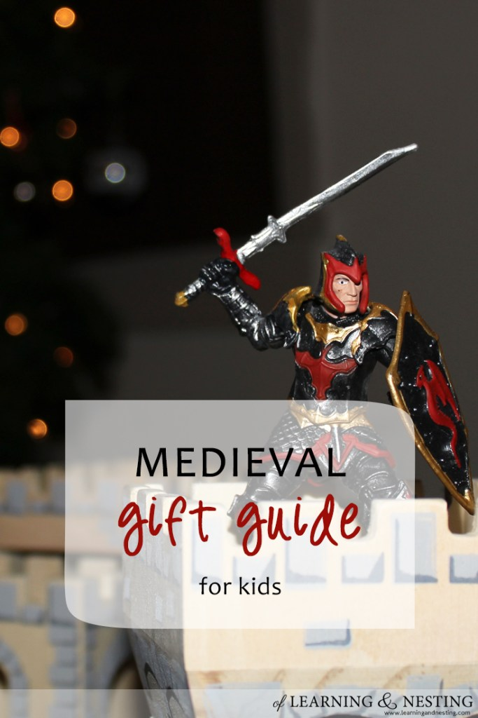Medieval Kids Gift Guide - great for all ages!