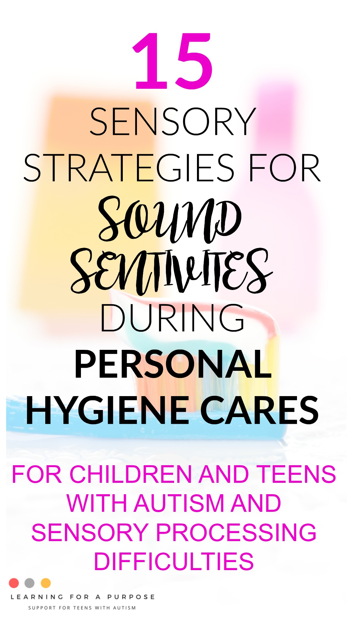 15 Sensory Strategies For Sound Sensitivities During Personal Hygiene Cares