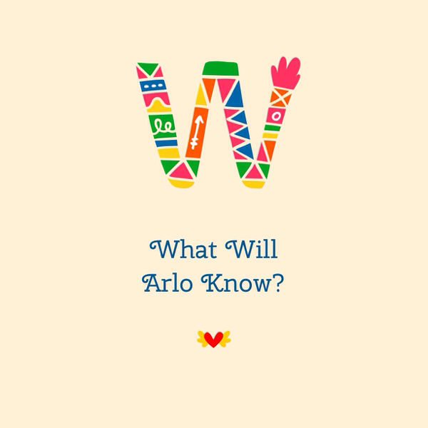 What Will Arlo Know?