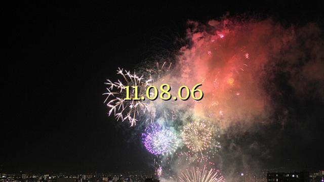 11.08.06