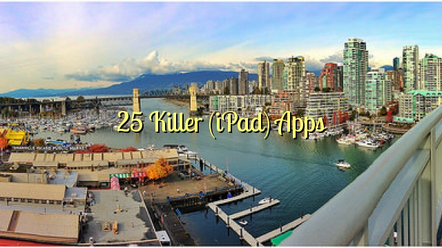 25 Killer (iPad) Apps