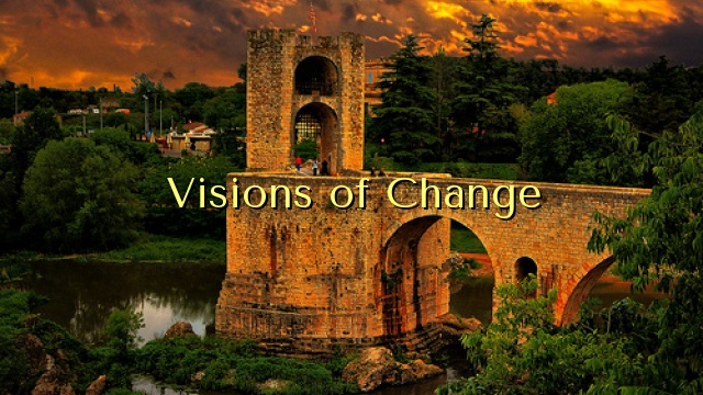 Visions of Change