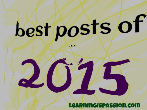 Best blog posts of learningispassion for the year 2015 – A roundup of all posts