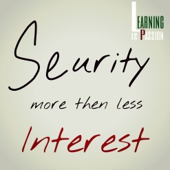 Types of Loans - Security more then less interest