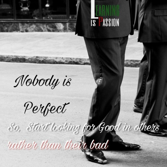 Nobody is perfect in this world