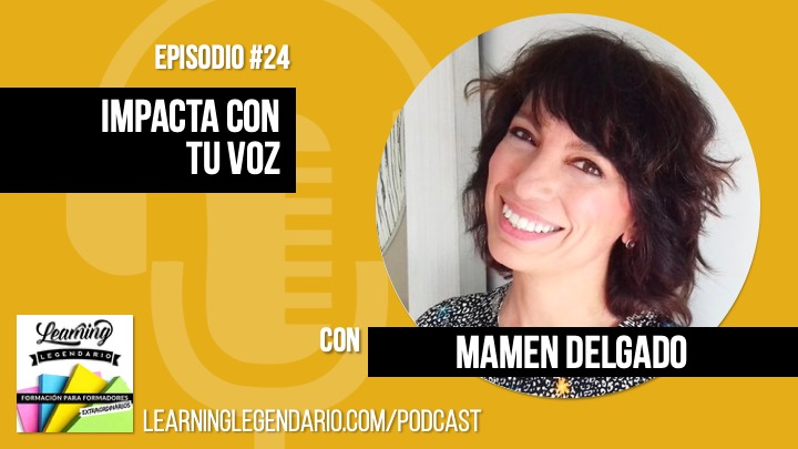 podcast learning legendario entrevista a mamen delgado