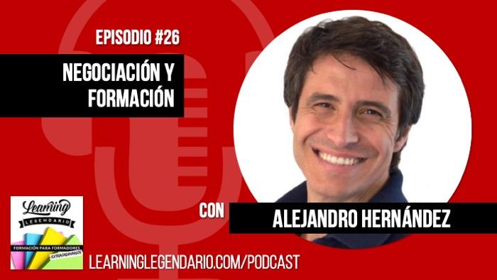 podcast entrevista alejandro hernandez negociacion