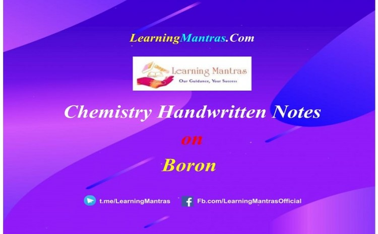 Boron Handwritten Notes PDF for Class 11, NEET, JEE, Medical and Engineering Exams