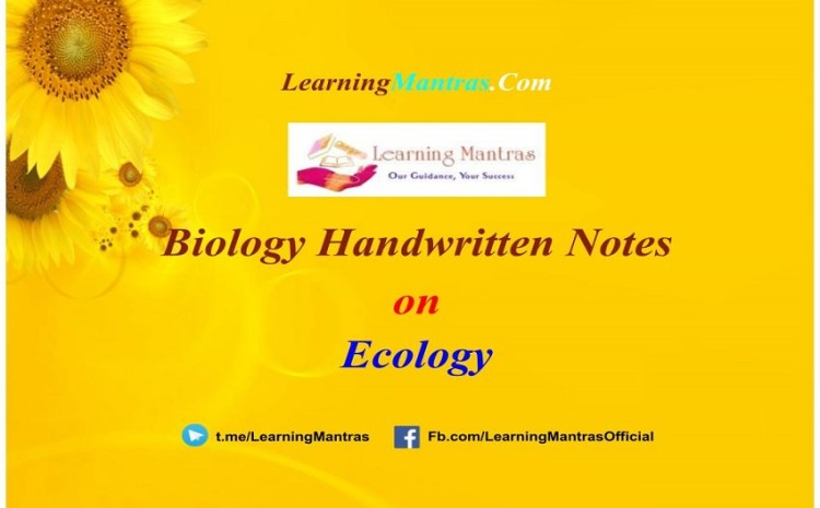 Ecology Handwritten Notes PDF for Class 12, NEET, AIIMS and Medical Exams