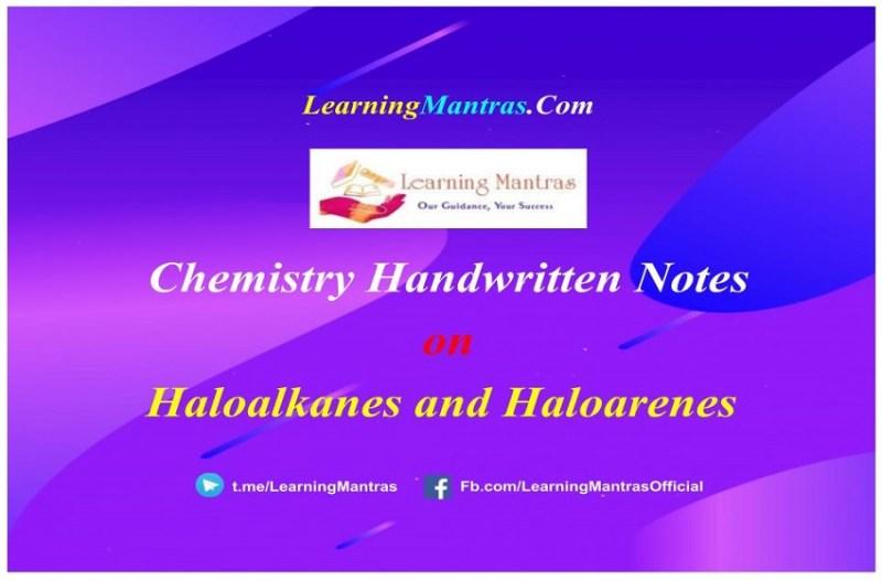 Haloalkanes and Haloarenes Handwritten Notes PDF