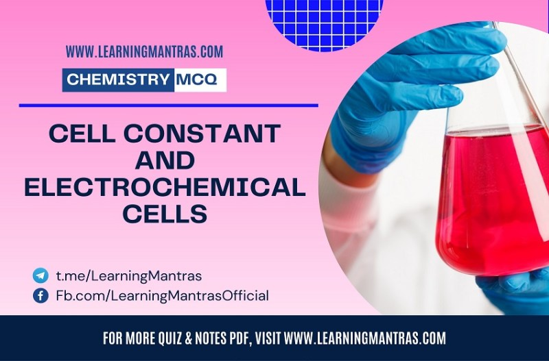 MCQ on Cell Constant and Electrochemical Cells
