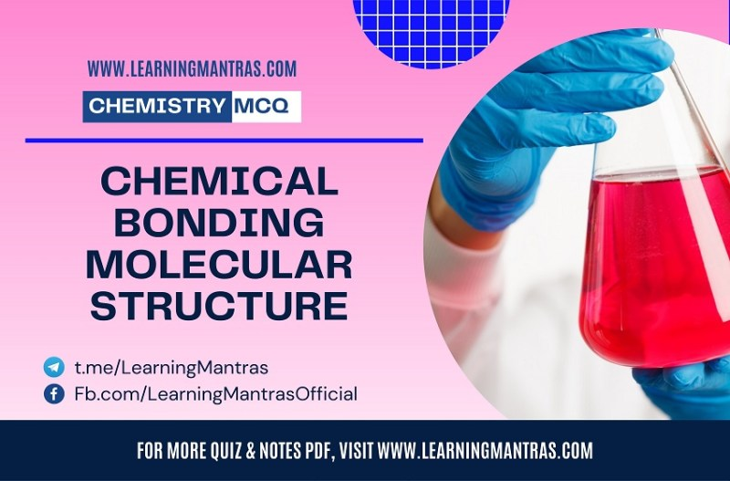 MCQ on Chemical Bonding Molecular Structure