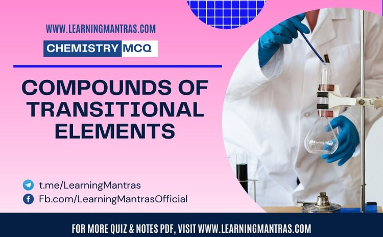 MCQ on Compounds of Transitional Elements
