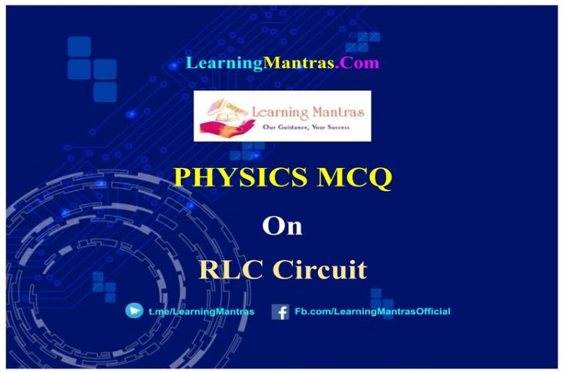 MCQ on RLC Circuit