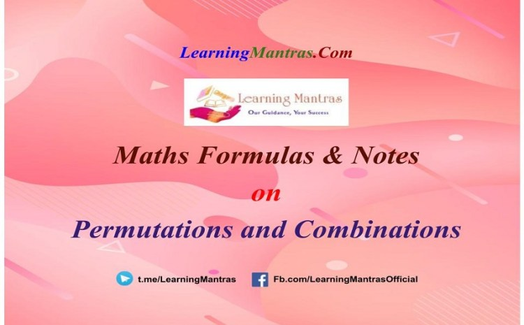 Permutations and Combinations Notes PDF for Class 12, JEE Mains, JEE Advance and Engineering Exams
