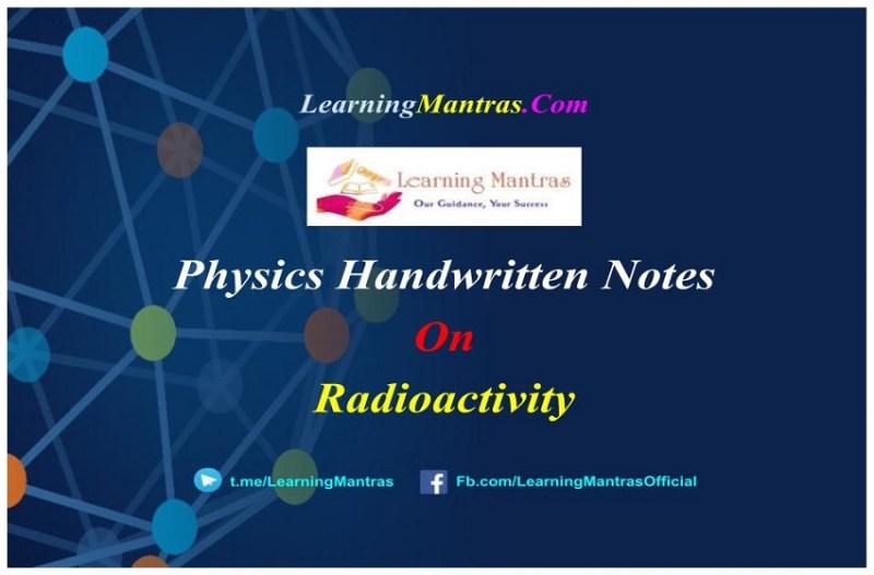 Radioactivity Handwritten Notes PDF