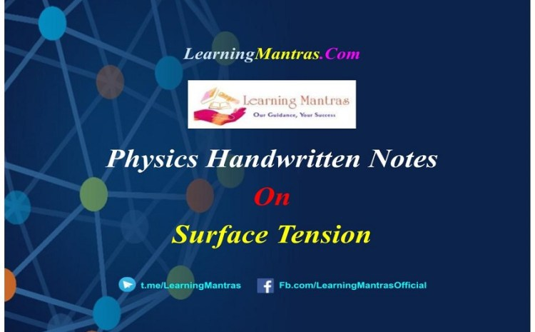 Surface Tension Handwritten Notes PDF for Class 12 NEET, JEE, Medical and Engineering Exams