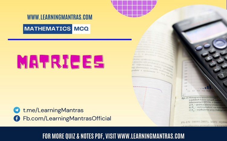 Mathematics MCQ on Matrices for JEE and Engineering Exam 2021