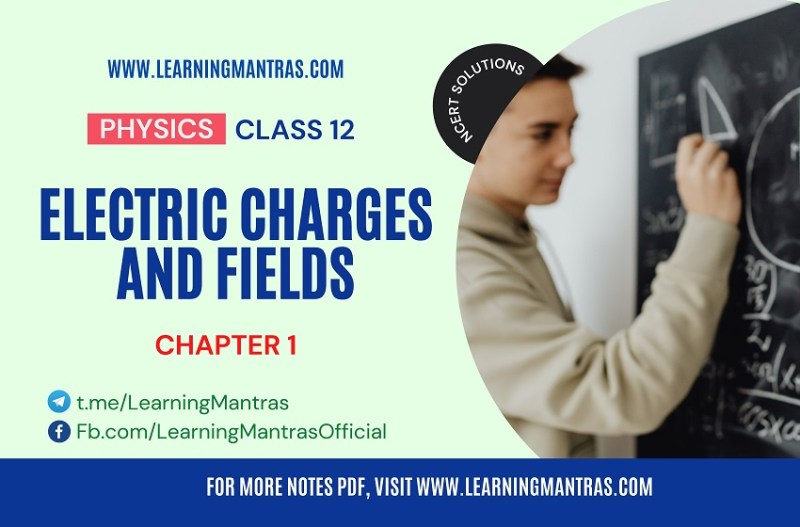 NCERT Solutions for Electric Charges And Field