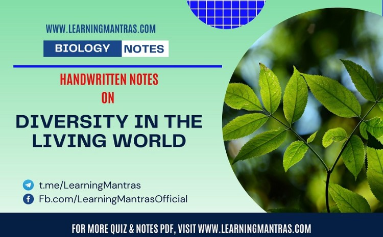 Diversity in the Living World Handwritten Notes PDF for Class 12, NEET, AIIMS and Medical Exams