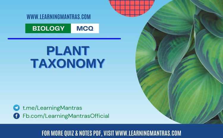Biology MCQ on Plant Taxonomy for NEET and Medical Exam 2021