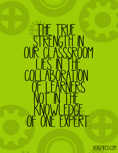 The true strength in a classroom liers in the collaboration of learners ...