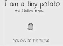 you can do it potato_BW