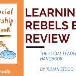 Learning Rebel Book Review: The Social Leadership Handbook by Julian Stodd