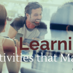 Learning Activities that Matter