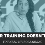 You need microlearning
