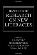 Handbook of Research on New Literacies by Julie Coiro (Editor), Michele Knobel (Editor), Colin Lankshear (Editor), Donald J Leu (Editor)