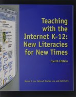 Teaching with the Internet K-12: New Literacies for New Times by Donald J Leu Jr, Deborah Diadiun Leu and Julie Coiro