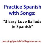 Practice-Spanish-with-Songs-3-love-ballads