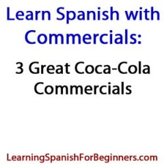 Learn-Spanish-with-Commercials-by-Coca-Cola