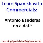 Learn-Spanish-with-Commercials-Antonio-Banderas
